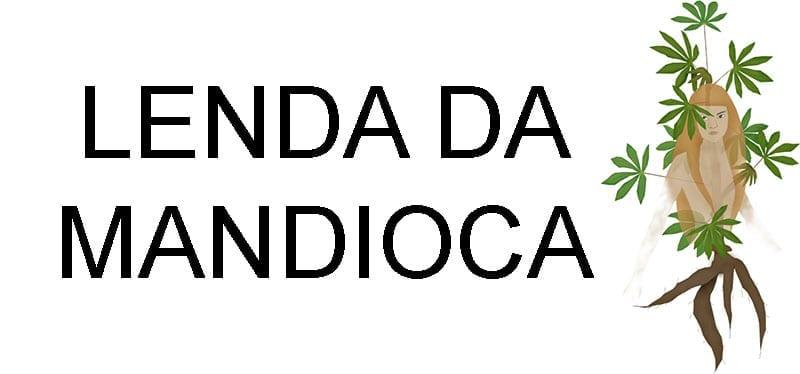 Lendas indígenas Mandioca