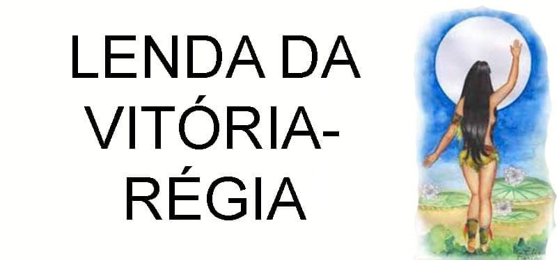 Lendas Indígenas Vitória-Régia
